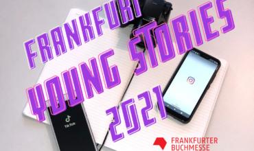 Frankfurt Young Stories Awards 2021
